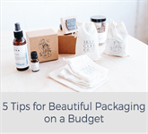 5 Tips for Beautiful Packaging on a Budget