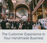 The Customer Experience in Your Handmade Business