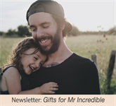 Newsletter: Gifts for Mr Incredible
