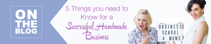 5 Things you Need to Know for a Successful Handmade Business