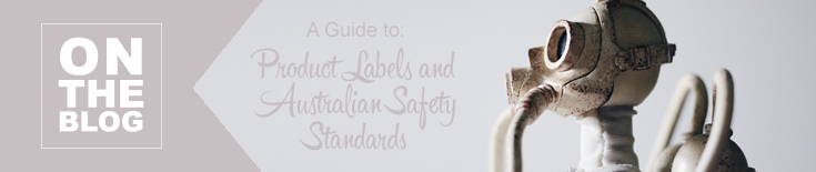 Product Labels and Australian Safety Standards
