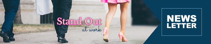Newsletter: Stand Out at Work
