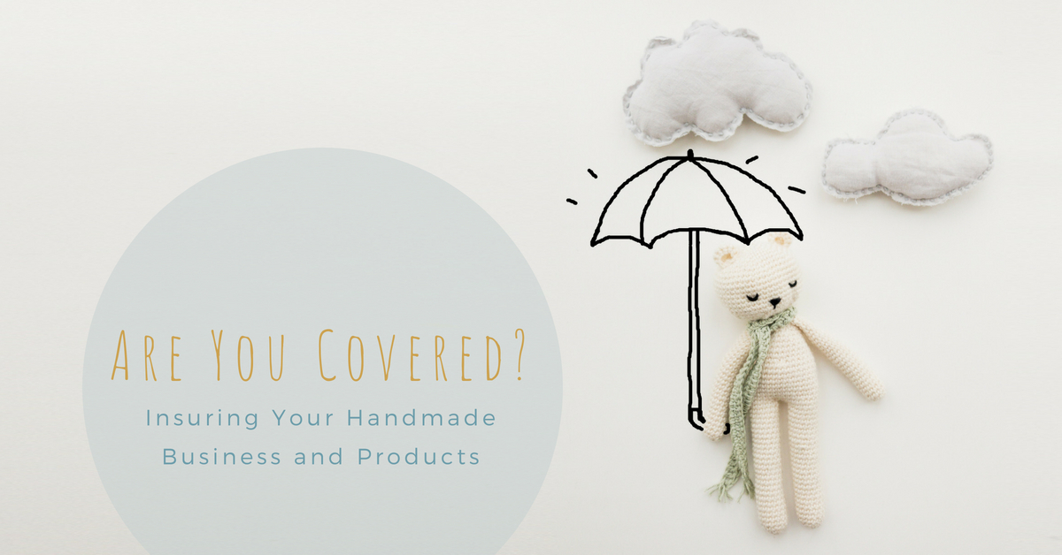 If you think that you don't need insurance for your handmade products because it's just a hobby – you could be mistaken. If you sell products, having some level of insurance will help protect you, and your customers.