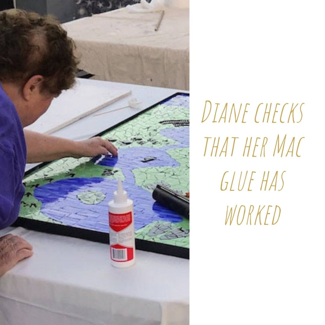 Diane checks that the Mac Glue has worked on her glass mosaic piece