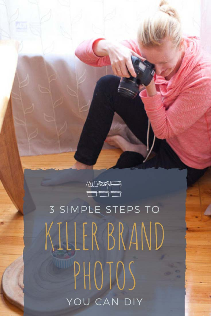 3 Simple Steps to Killer Brand Photos You Can DIY