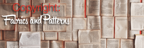 Copyright Considerations in using Patterns and Fabrics for Commercial Purposes