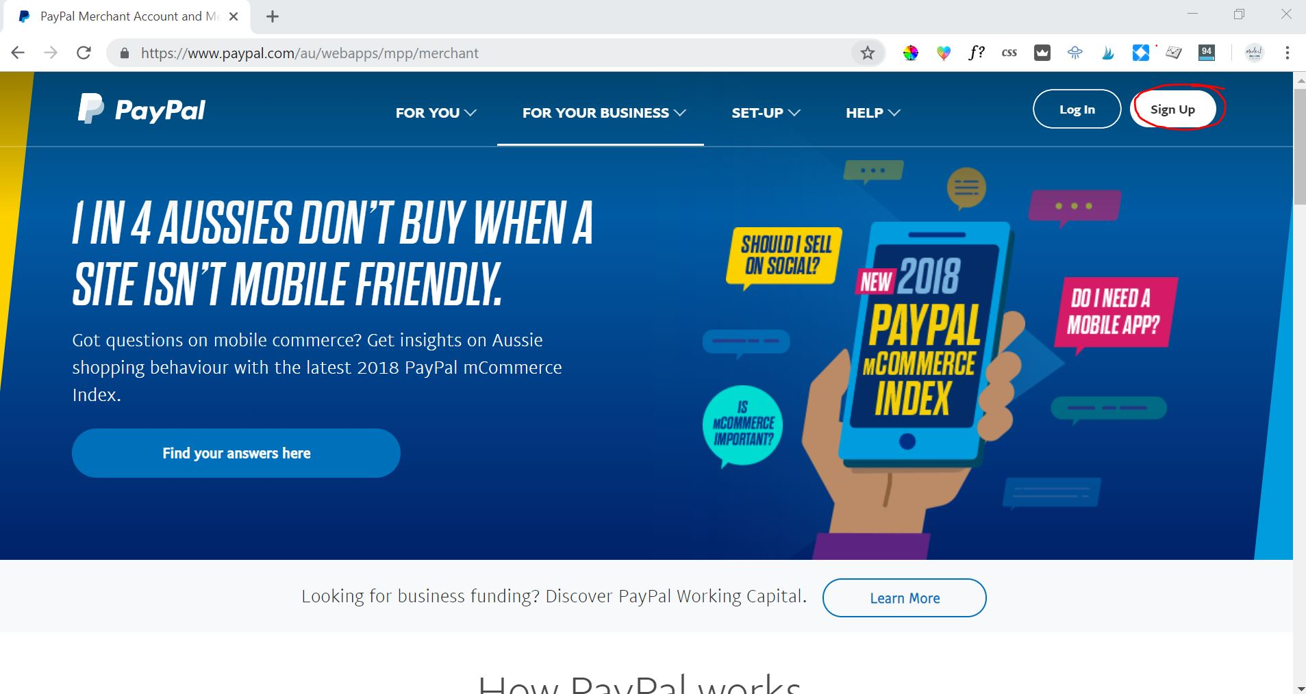 Visit PayPal.com and click the 'Sign Up' button in the top right corner of the screen.