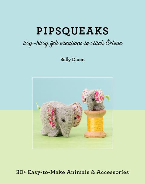 Sally Dixon's new craft book: Pipsqueaks