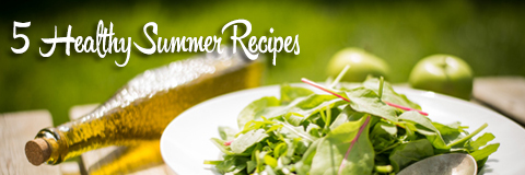 5 Healthy Summer Recipes