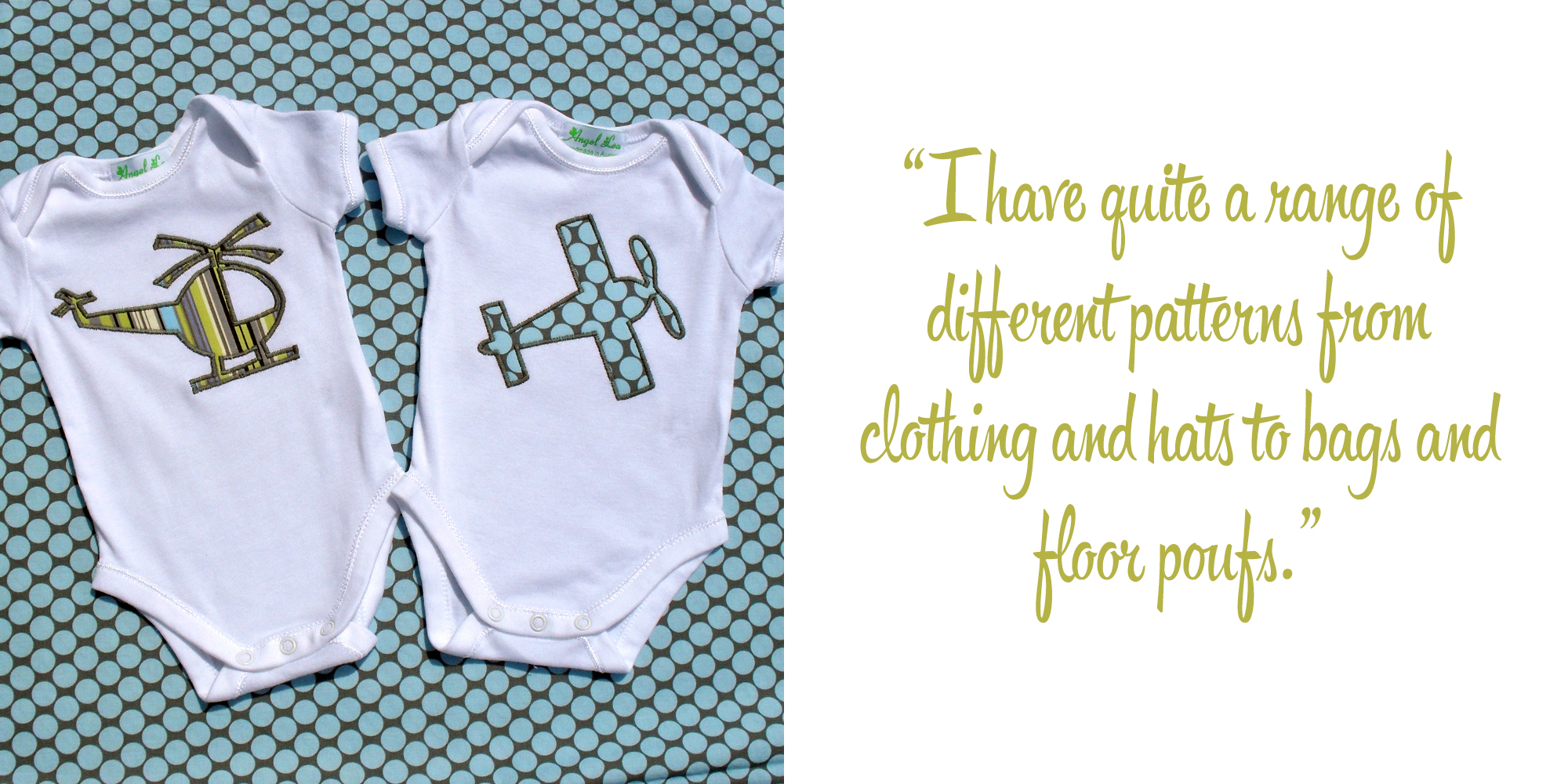 Helicopter and Aeroplane Applique Designs on Onesies: 'I have quite a range of different patterns from clothing and hats to bags and floor poufs.'