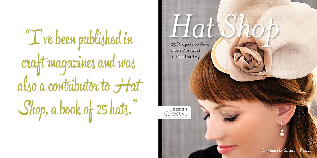 The cover of Hat Shop by Susanne Woods: 'I've been published in craft magazines and was also a contributor to Hat Shop, a book of 25 hats.'