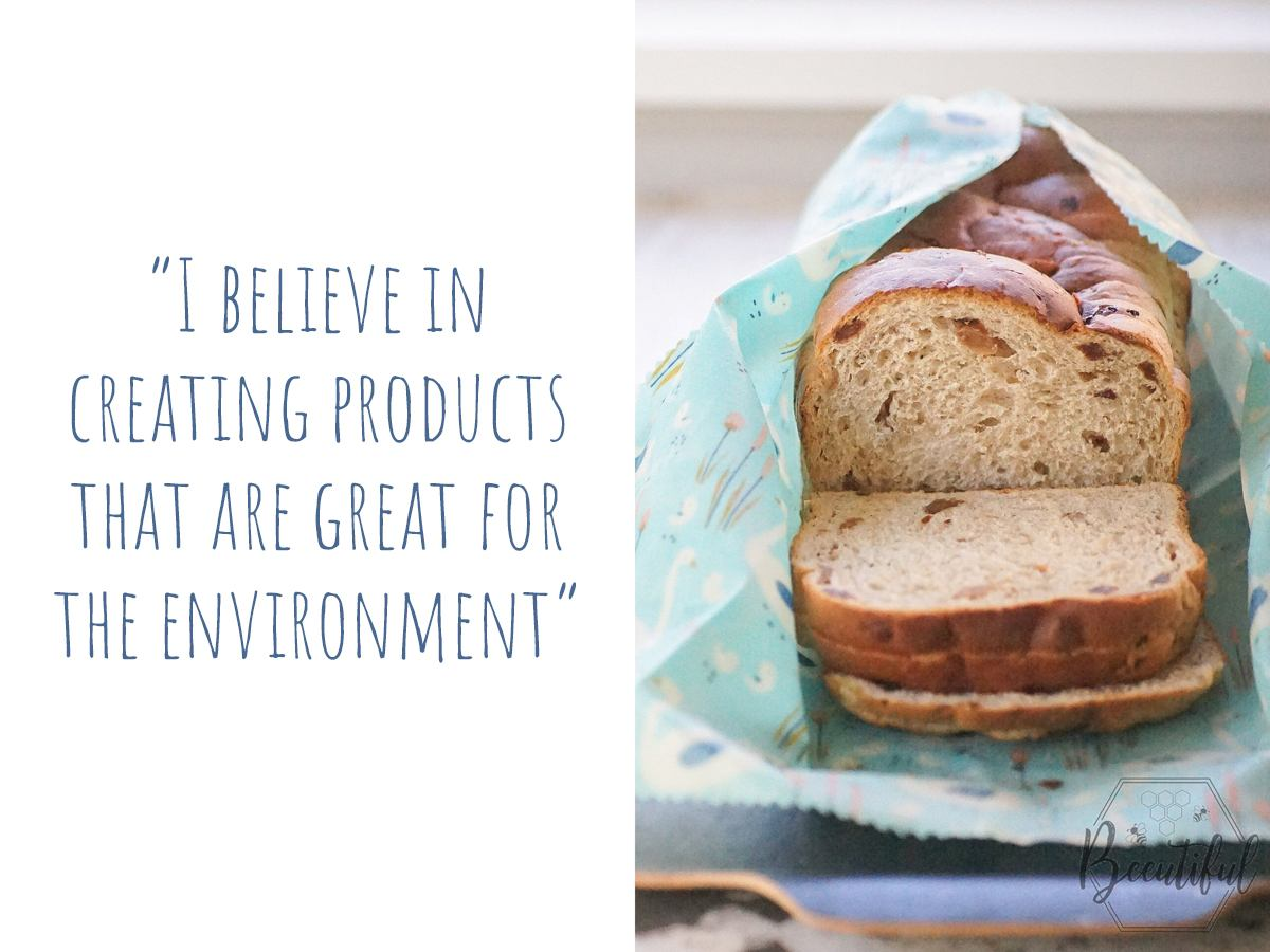"Beeswax wrap for bread: ""I believe in creating products that are great for the environment."""
