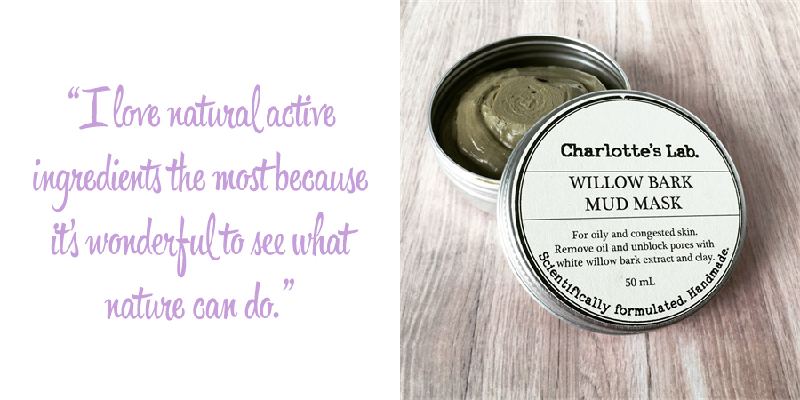 Charlotte's Lab at work: 'I love natural active ingredients the most because it's wonderful to see what nature can do.'