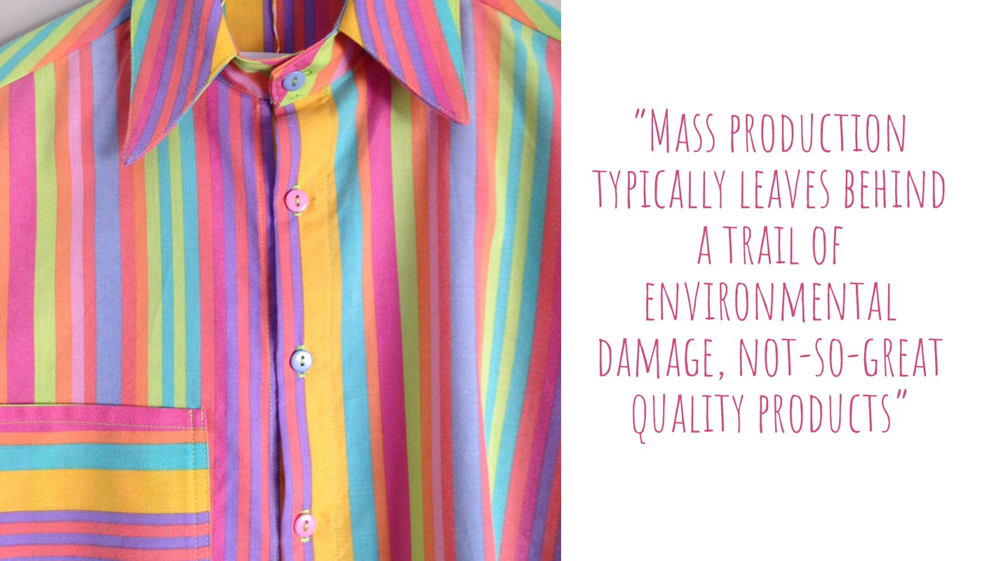 A rainbow striped button up shirt in detail: 'Mass production typically leaves behind a trail of environmental damage, not-so-great quality products'