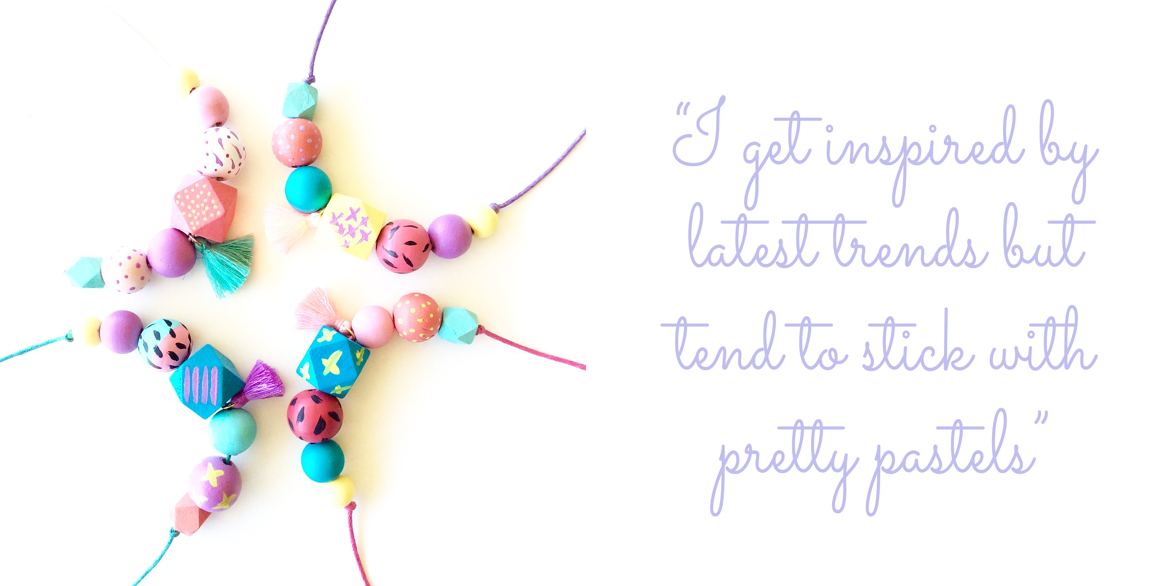 "Carnival collection necklace: ""I get inspired by latest trends but tend to stick with pretty pastels"""