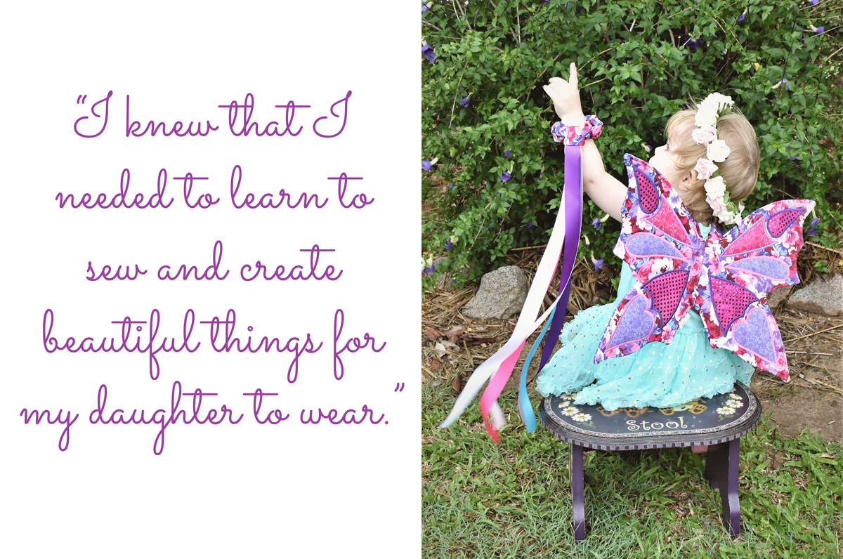 Fairy wings and dancing ribbons worn by Isabella Rose: 'I knew that I needed to learn to sew and create beautiful things for my daughter to wear.'