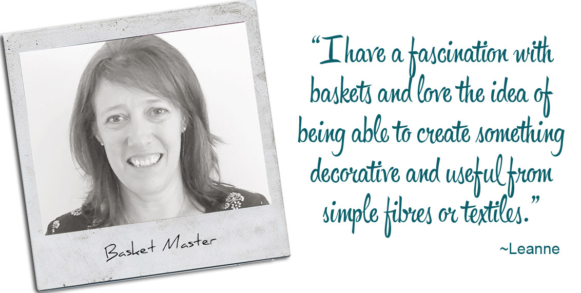 Basket master Leanne weaves her creativity into colourful and functional home décor pieces: 'I have a fascination with baskets and love the idea of being able to create something decorative and useful from simple fibres or textiles.'