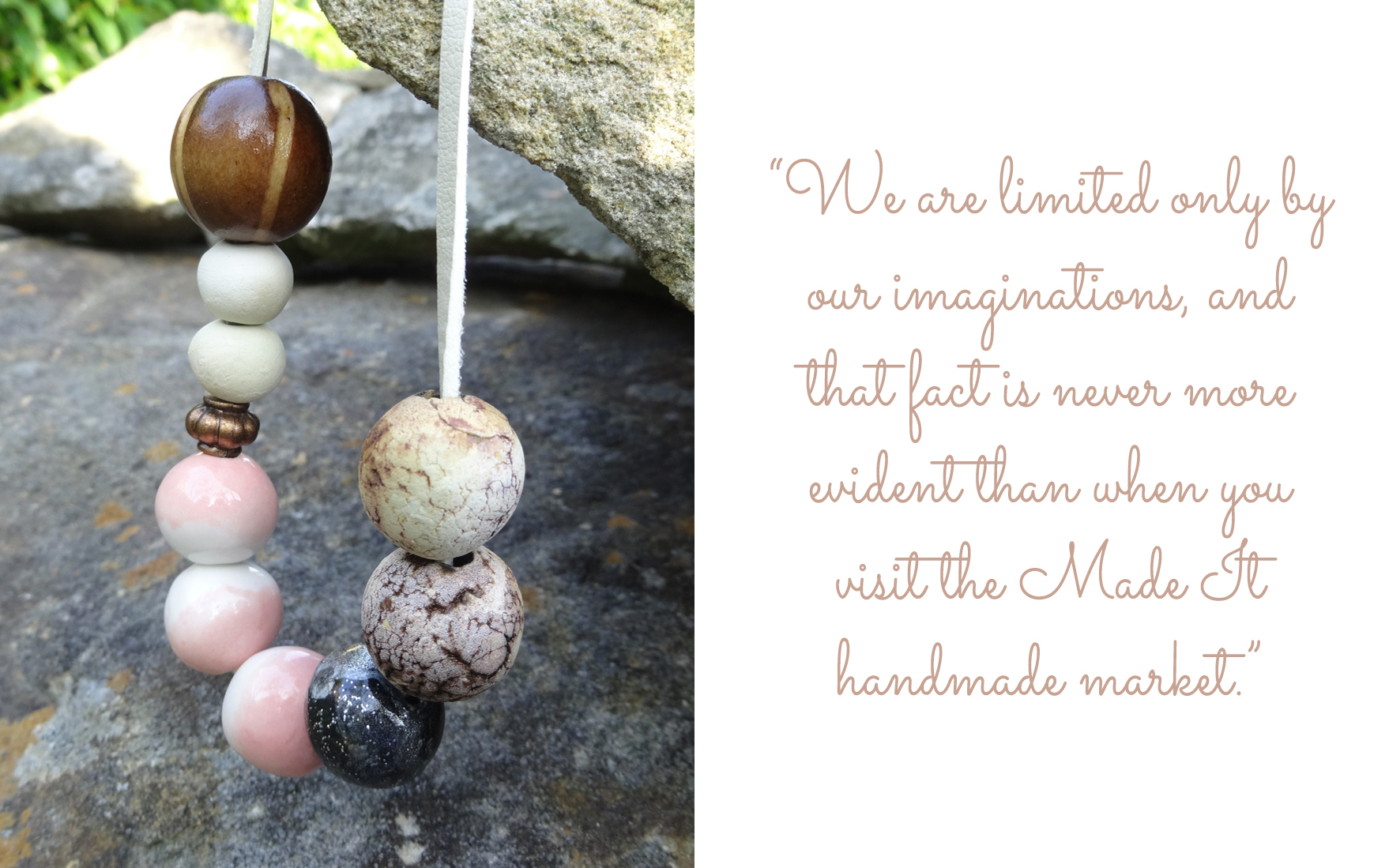 "Eclectic string of ceramic and handpainted wooden beads by Silkyecho Pottery: ""We are limited only by our imaginations, and that fact is never more evident than when you visit the Made It handmade market."""