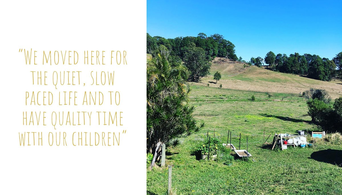 Rolling green hills of Caroline's Northern Rivers rural property: 'We moved here for the quiet, slow paced life and to have quality time with our children'