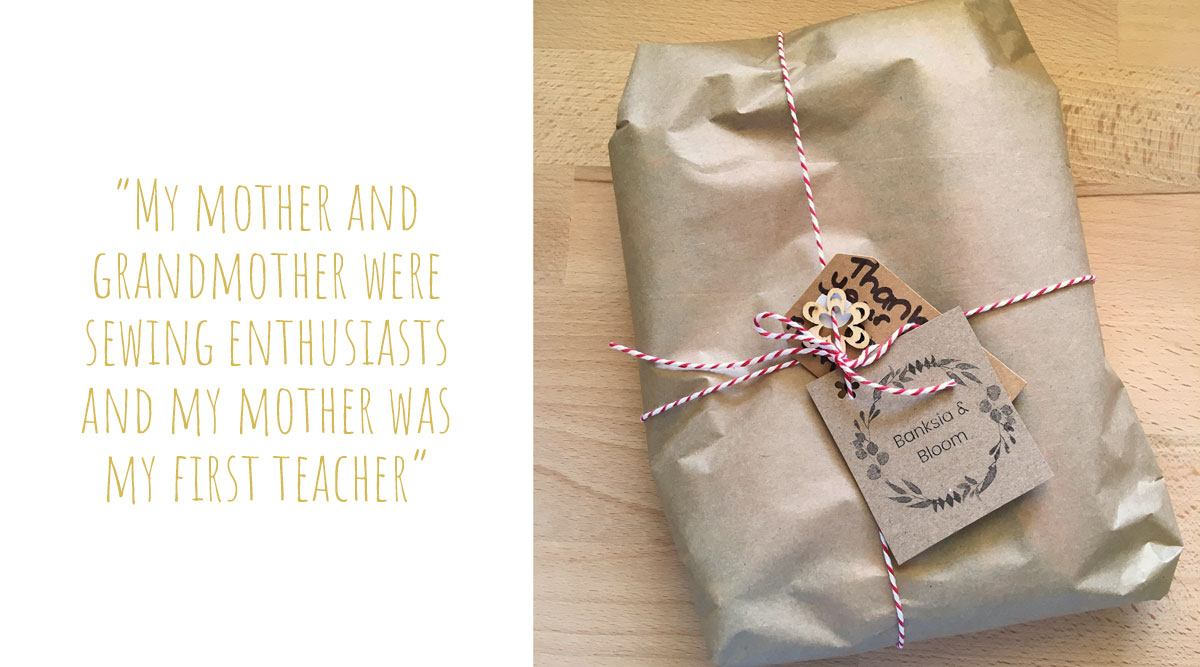 A Banksia and Bloom creation wrapped in brown paper and twine and ready to ship: 'My mother and grandmother were sewing enthusiasts and my mother was my first teacher'