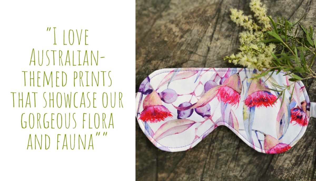 A Birdy and the Boys eye mask in a pretty flowering gum print: 'I love Australian-themed prints that showcase our gorgeous flora and fauna'