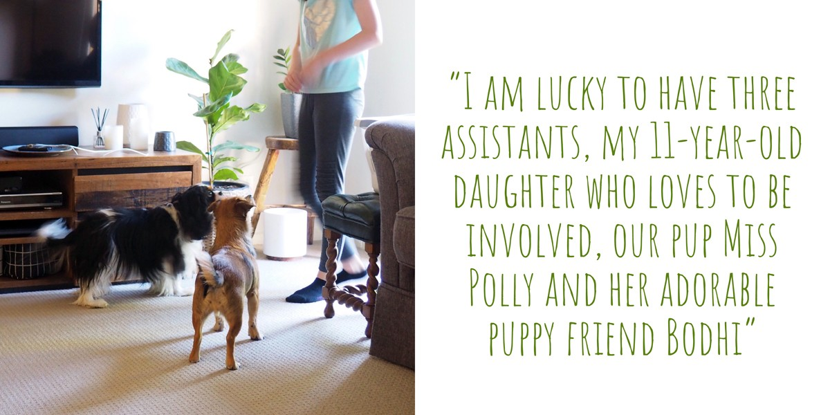 Emma's assistants; 'I am lucky to have three assistants, my 11-year-old daughter who loves to be involved, our pup Miss Polly and her adorable puppy friend Bodhi'