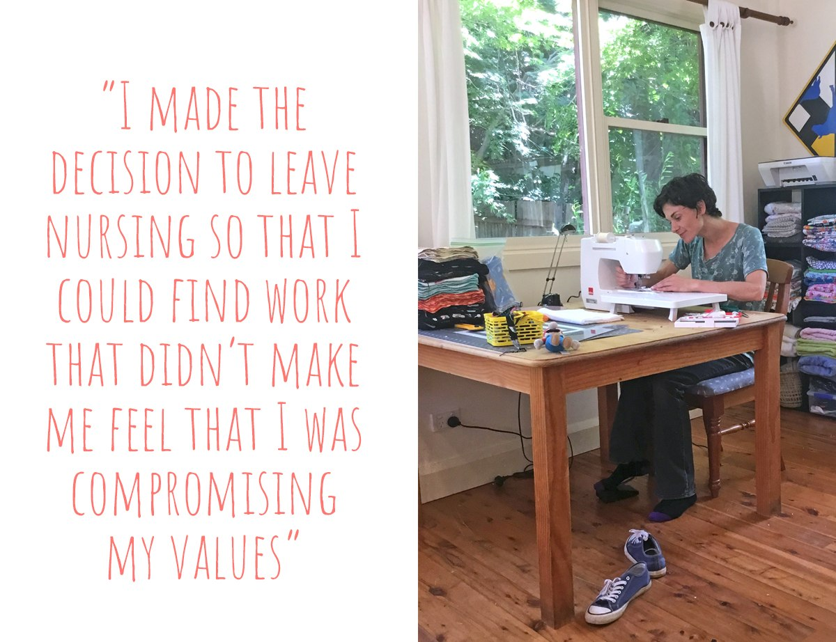 Angelique at work, sewing, in her home studio; 'I made the decision to leave nursing so that I could find work that didn't make me feel that I was compromising my values'