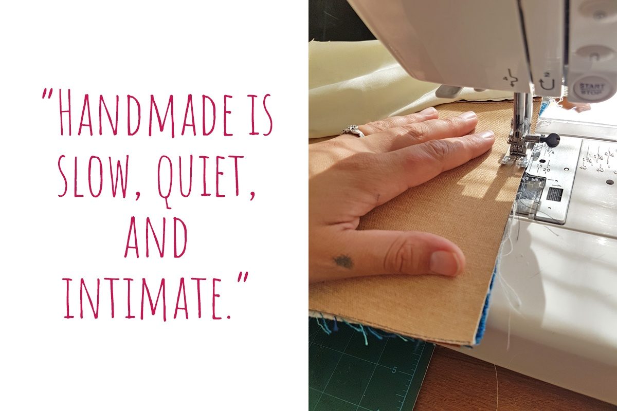 A handmade bag in progress on Belinda's sewing machine: Handmade is slow, quiet, and intimate.