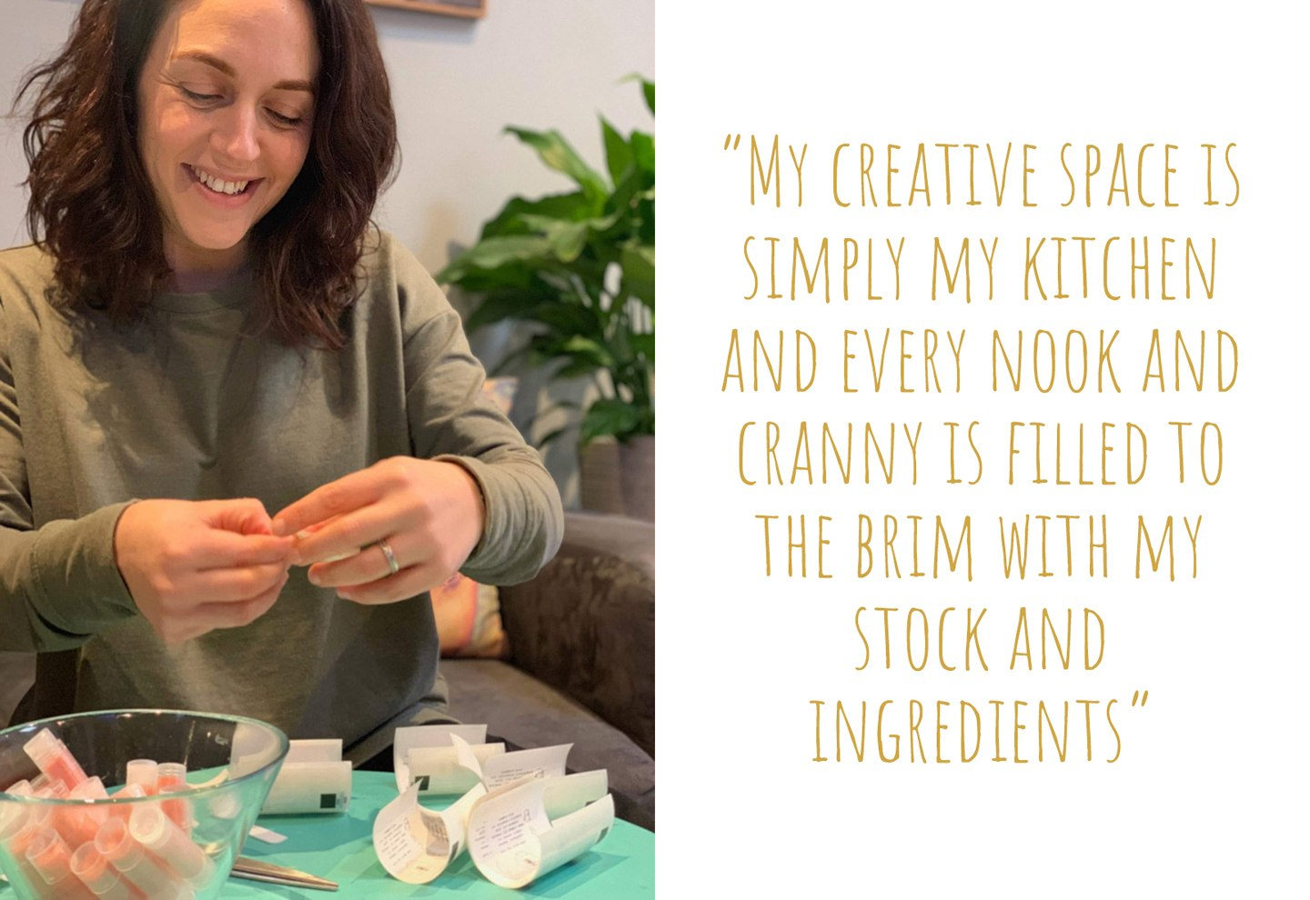 Melissa at work on her products; 'My creative space is simply my kitchen and every nook and cranny is filled to the brim with my stock and ingredients'