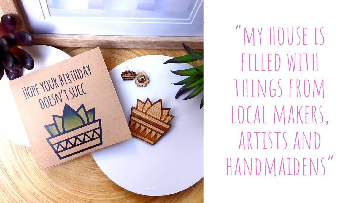 Some of betina-RAHH's collection of succulent jewellery and greeting cards: 'My house is filled with things from local makers, artists and handmaidens'