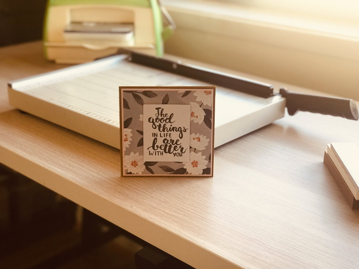 'The good things in life are better with you' handmade card at the card-making workstation of maker, Creative By Design