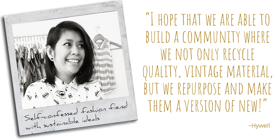 "Self-confessed fashion fiend with sustainable ideals, Hywell: ""I hope that we are able to build a community where we not only recycle quality, vintage material, but we repurpose and make them a version of new!"""