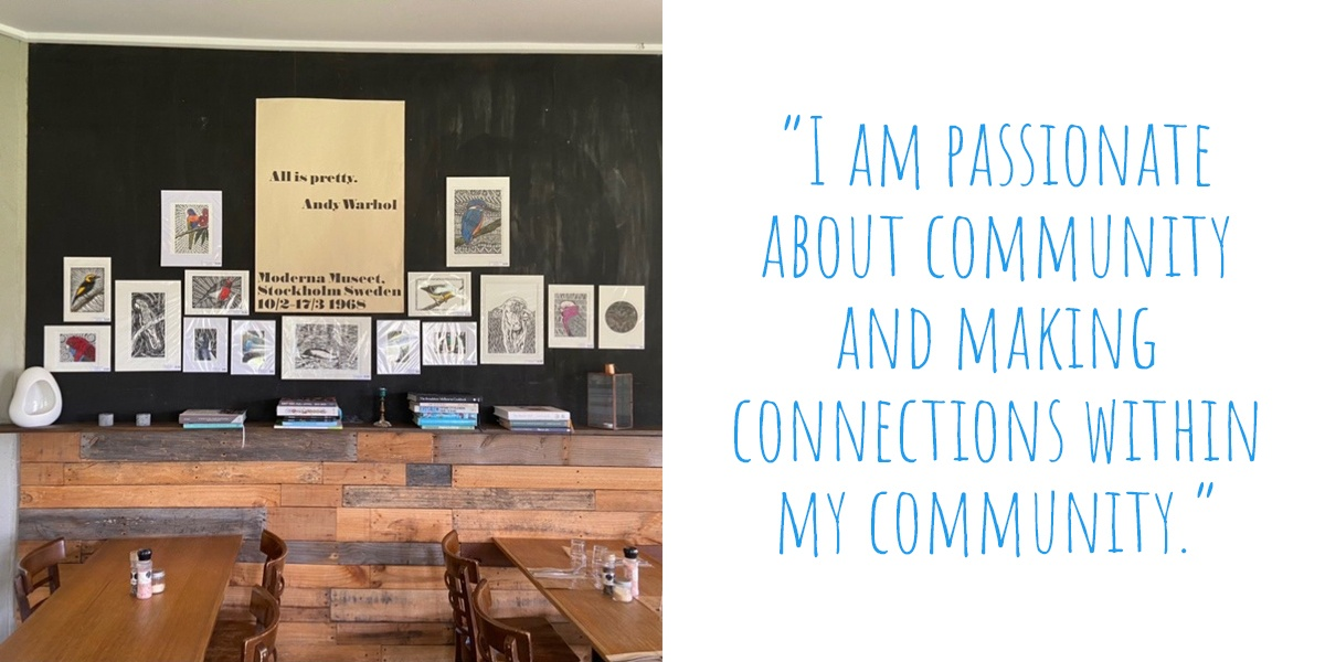 Some of Sarah's artworks on display in a local café; 'I am passionate about community and making connections within my community'