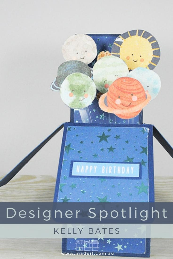 Brisbane mother and card-maker, Kelly Bates has made a full time career of papercrafts after discovering her creative passions in her late 20's.