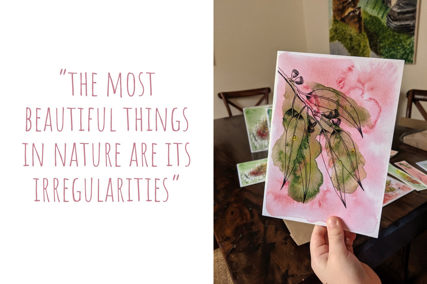A Kb Handmade Art original gum leaf painting; 'The most beautiful things in nature are its irregularities'