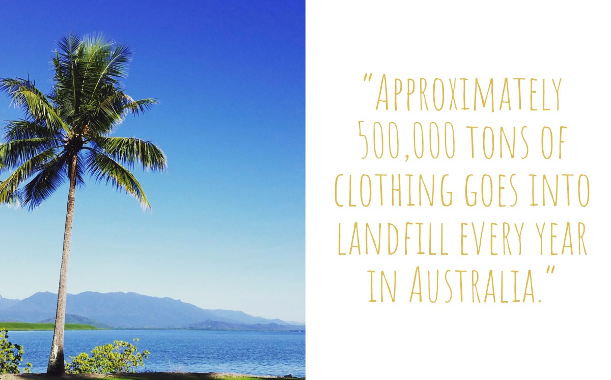 "A palm tree by the bay in Rose's hometown of Port Douglas: ""Approximately 500,000 tonnes of clothing goes into landfill every year in Australia"""