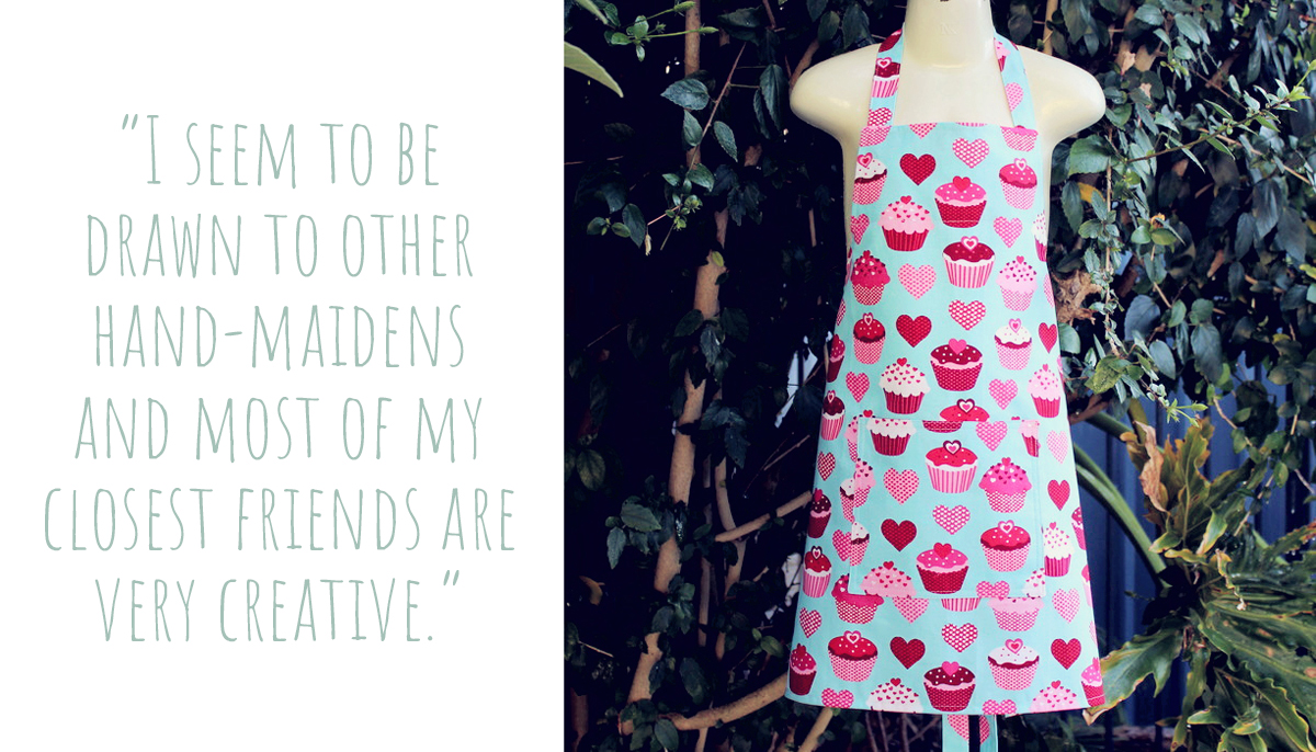 "A bright Neddynibbles loveheart and cupcake print apron: ""I seem to be drawn to other hand-maidens and most of my closest friends are very creative."