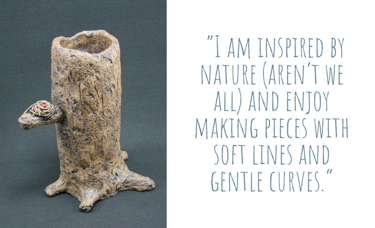 "'Tree', an example of Tallaine's recent adventure into clay sculpture: ""I am inspired by nature (aren't we all) and enjoy making pieces with soft lines and gentle curves."""
