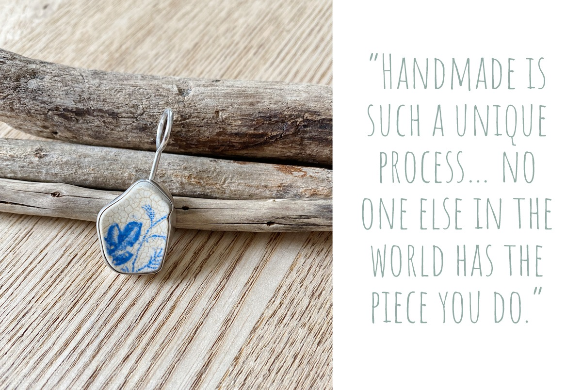 An organic shaped silver pendant set with a crackled piece of blue and white sea pottery: 'Handmade is such a unique process… no one else in the world has the piece you do.'