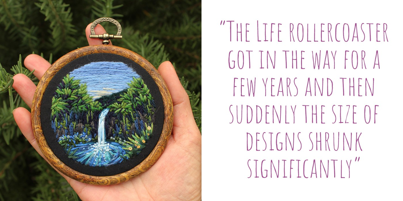 Palm-sized hand-embroidered landscape artwork; 'The life rollercoaster got in the way for a few years and then suddenly the size of designs shrunk significantly'