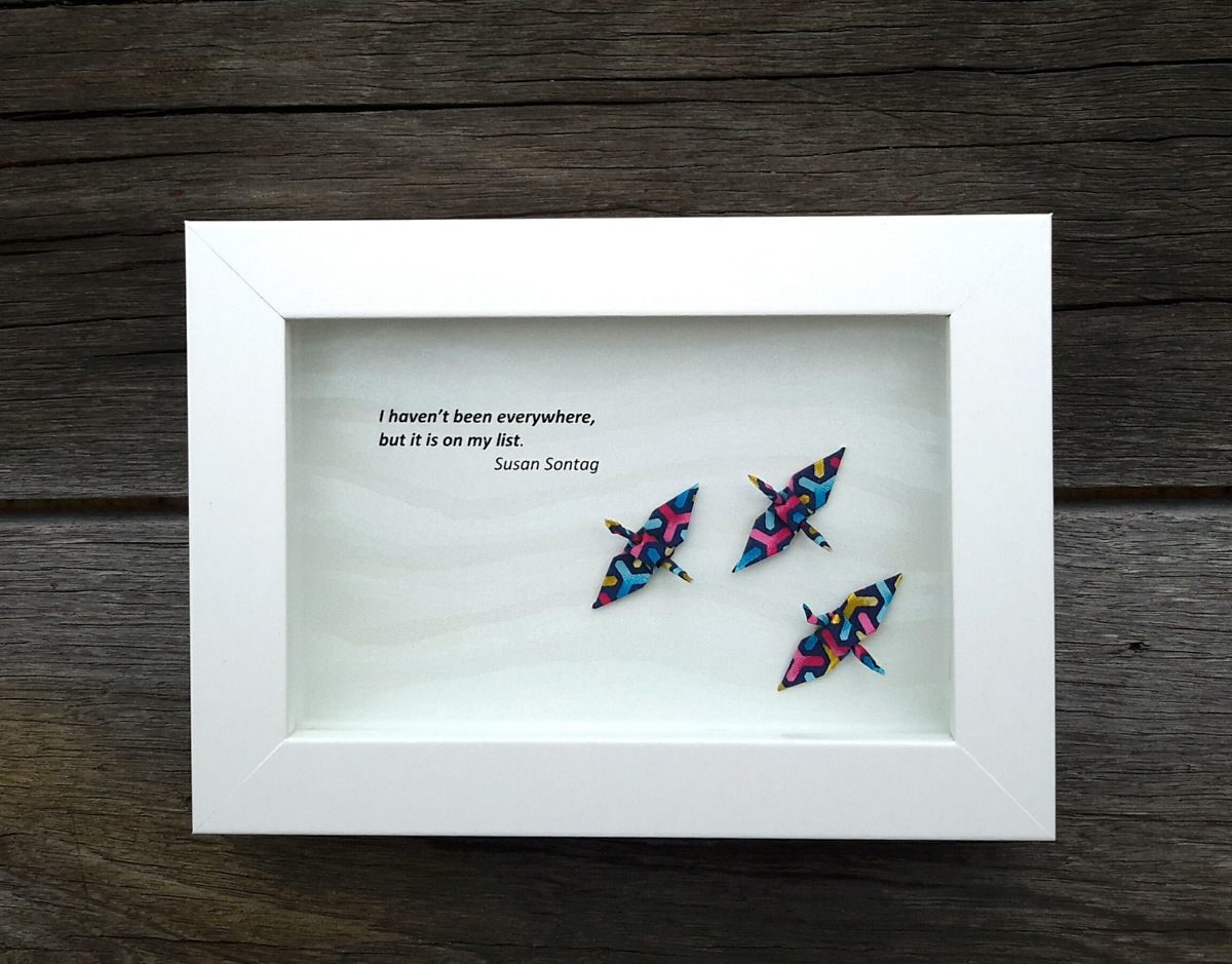 Inspirational quote origami artwork by Wish Upon A Wing: 'I haven't been everywhere, but it is on my list.' ~ Susan Sontag