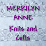 Merrilyn Anne Knits and Gifts